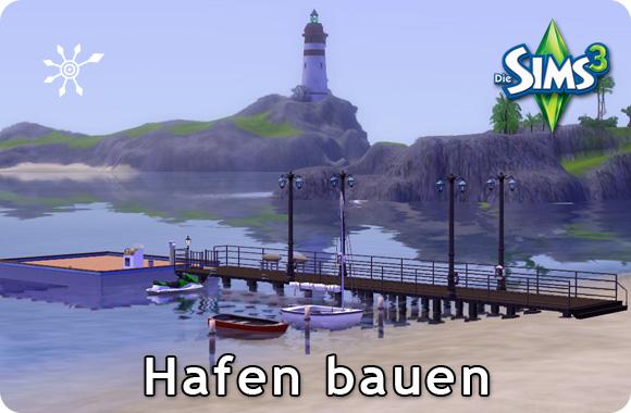 Die Sims 3 Hafen selber bauen
